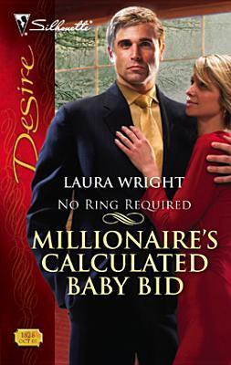 Millionaires Calculated Baby Bid [Silhouette Desire Series #1828] Laura Wright