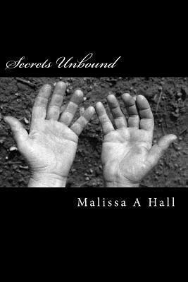 Secrets Unbound Malissa A. Hall