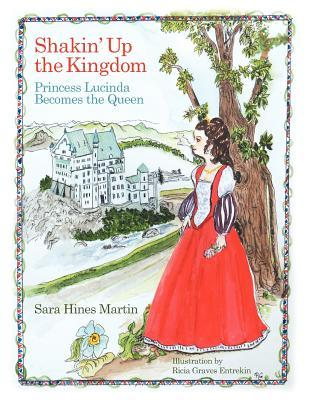 Shakin Up the Kingdom: Princess Lucinda Becomes the Queen Sara Hines Martin