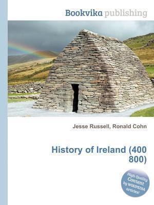 History of Ireland (400 800) Jesse Russell