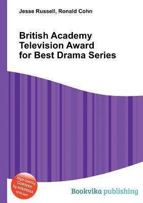 British Academy Television Award for Best Drama Series  by  Jesse Russell