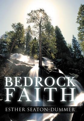 Bedrock Faith Esther Seaton-Dummer