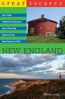 Great Escapes: New England  by  Felicity Long