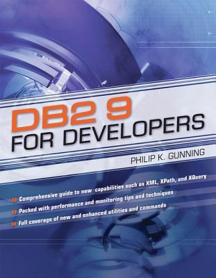DB2 9 for Developers  by  Philip K Gunning