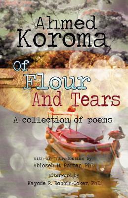 Of Flour and Tears Ahmed Koroma