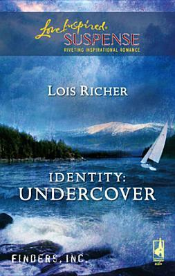 Identity: Undercover (Finders Inc, #3)  by  Lois Richer