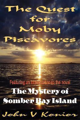 The Quest for Moby Piscavores John V Konior