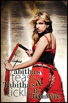 Tabithas Tease & Tabithas Tickle Robin Wilde