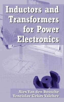 Inductors and Transformers for Power Electronics Alex Van den Bossche