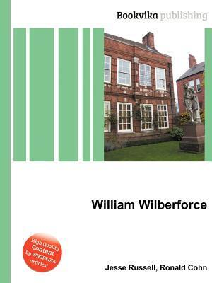 William Wilberforce  by  Jesse Russell