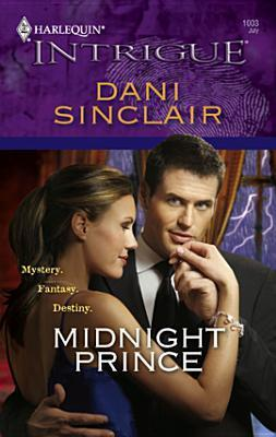 Midnight Prince (Harlequin Intrigue #1003)  by  Dani Sinclair
