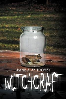 Witchcraft  by  Jayme Alan Toomey