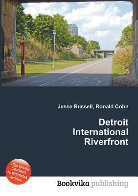 Detroit International Riverfront  by  Jesse Russell