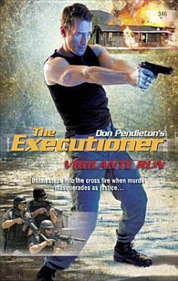 Vigilante Run (Executioner, #346)  by  Phil Elmore