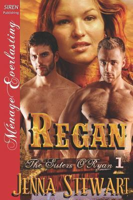 Regan (The Sisters ORyan, #1) Jenna Stewart