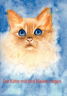 Der Kater mit den blauen Augen Gina Gührn