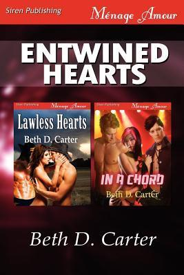 Entwined Hearts [Lawless Hearts: In a Chord] Beth D. Carter