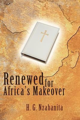 Renewed for Africas Makeover  by  H.G. Nzabanita