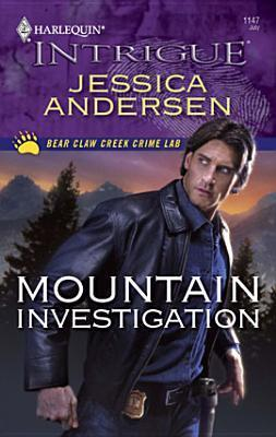 Mountain Investigation (Bear Claw Creek Crime Lab #5) Jessica Andersen