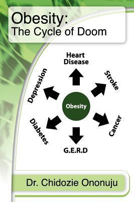 Obesity: The Cycle of Doom Chidozie Ononuju