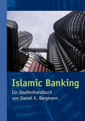 Islamic Banking  by  Daniel K. Bergmann