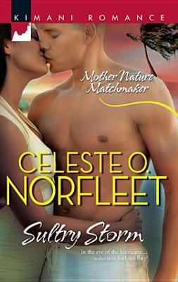Sultry Storm (Coles Family Series #1) (Mother Nature Matchmaker #2)  by  Celeste O. Norfleet
