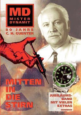 Mister Dynamit: Mitten in Die Stirn  by  C.H. Guenter