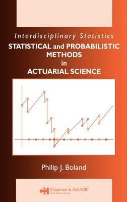 Statistical and Probabilistic Methods in Actuarial Science Philip J. Boland