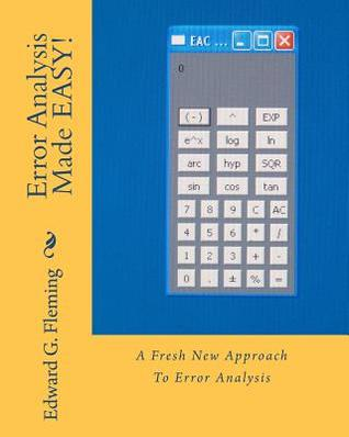 Error Analysis Made Easy!: A Fresh New Approach to Error Analysis  by  Edward G. Fleming