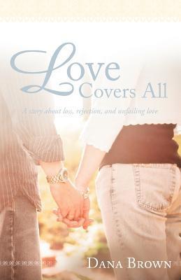 Love Covers All Dana Brown