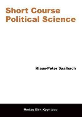 Short Course Political Science  by  Klaus-Peter Saalbach