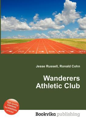 Wanderers Athletic Club Jesse Russell