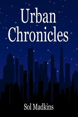Urban Chronicles Sol Madkins
