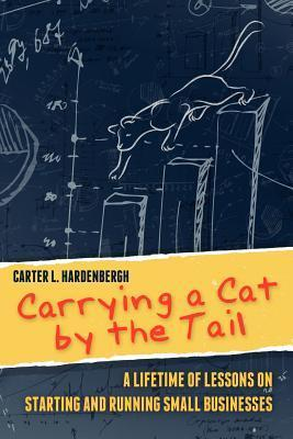 Carrying a Cat the Tail by Carter L Hardenbergh
