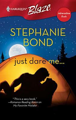 Just Dare Me  by  Stephanie Bond