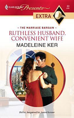 Ruthless Husband, Convenient Wife (Harlequin Presents Extra Series Madeleine Ker