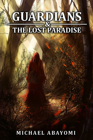 Guardians & The Lost Paradise (Book 1 - 6) Michael Abayomi