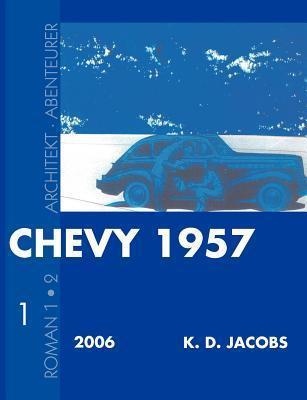 Chevy 1957 Roman 1: Architekt und Abenteurer  by  K. D. Jacobs