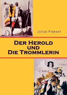 Der Herold und die Trommlerin Julius Franzot