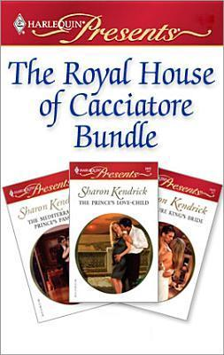 The Royal House of Cacciatore Bundle  by  Sharon Kendrick