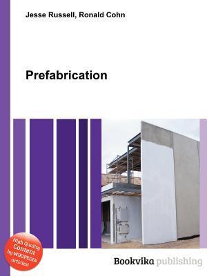 Prefabrication  by  Jesse Russell