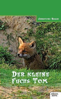 Der Kleine Fuchs Tom  by  Christiane Buuck