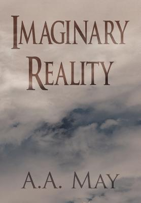 Imaginary Reality  by  A.A. May