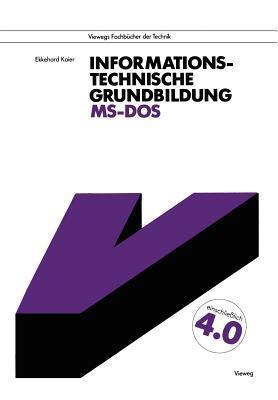 Informationstechnische Grundbildung MS-DOS: Mit Vollstandiger Referenzliste Ekkehard Kaier