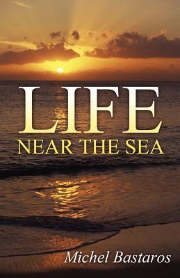 Life Near the Sea Michel Bastaros