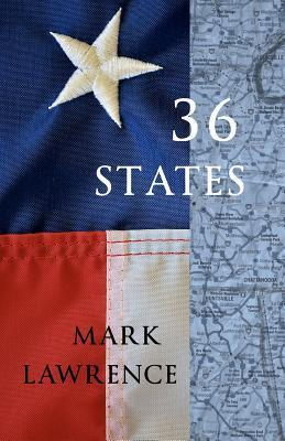 36 States: An Australians Road Trip of a Lifetime  by  Mark Lawrence