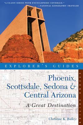 Explorers Guide Phoenix, Scottsdale, Sedona & Central Arizona: A Great Destination  by  Christine Bailey