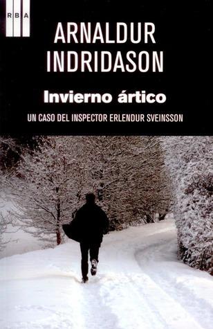 Invierno ártico  by  Arnaldur Indriðason