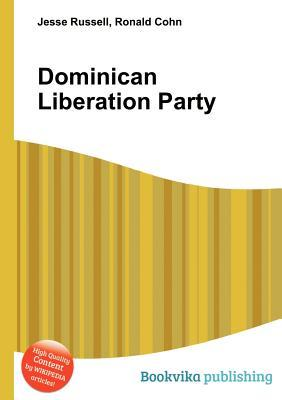 Dominican Liberation Party  by  Jesse Russell