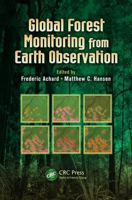 Global Forest Monitoring from Earth Observation Frederic Achard
